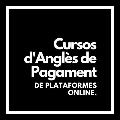 Cursos d'Anglès Online de Pagament