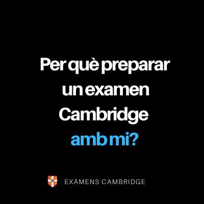 Per què preparar un examen Cambridge amb mi?