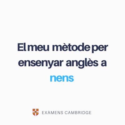 El meu mètode per ensenyar angles a nens